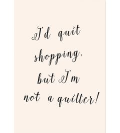 I'd Quit Shopping - Peach & Gold