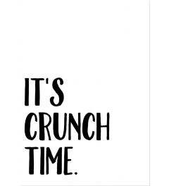 It's Crunch Time