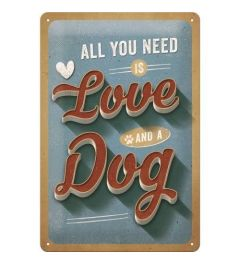 All You Need Is Love And A Dog Metal wall sign 20x30cm