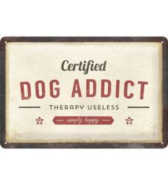 Certified Dog Addict Metal wall sign 20x30cm