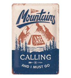 The Mountains Are Calling Metal wall sign 20x30cm