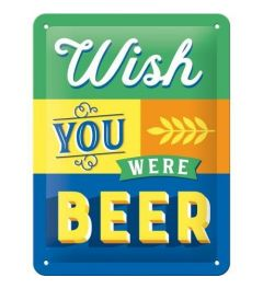 Wish You Were Beer Metal wall sign 15x20cm