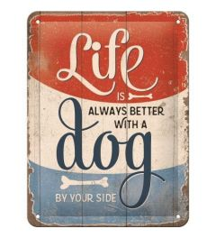 Life is Better With a Dog Metal wall sign 15x20cm