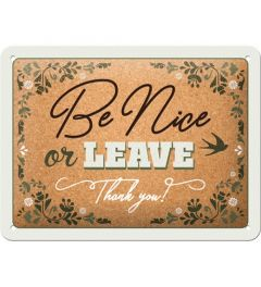 Be Nice or Leave Metal wall sign 15x20cm