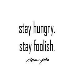 Stay Hungry Stay Foolish Steve Jobs Art Print