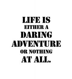 Life Is Either A Daring Adventure Art Print