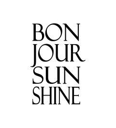 Bonjour Sun Shine Art Print