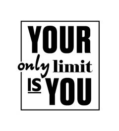 Your Only Limit Is You Art Print