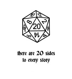 There Are 20 Sides To Every Story Art Print